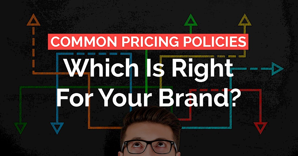 Common pricing policies: which is right for your brand?