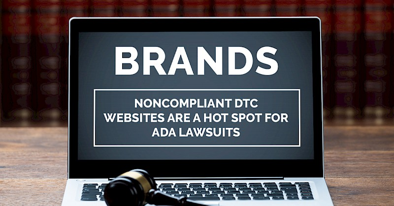 noncompliant-dtc-websites-are-a-hot-spot-for-ada-lawsuits_featured-image.jpg