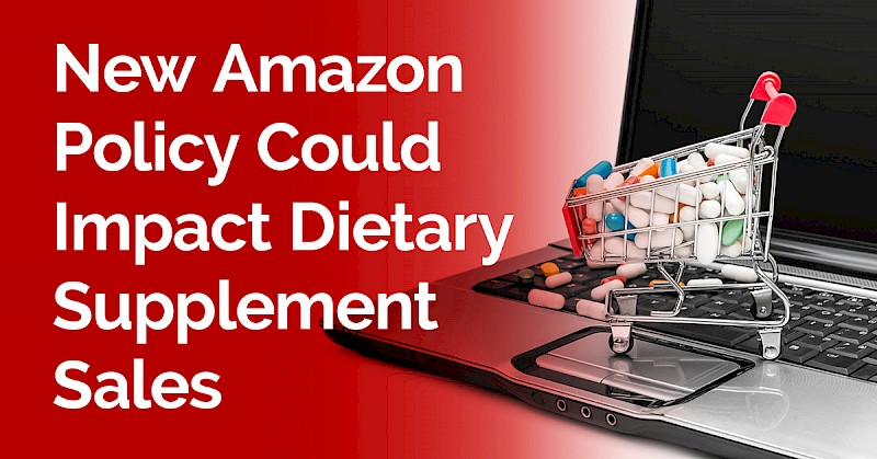new-amazon-policy-could-impact-dietary-supplement-sales_featured-image.jpg